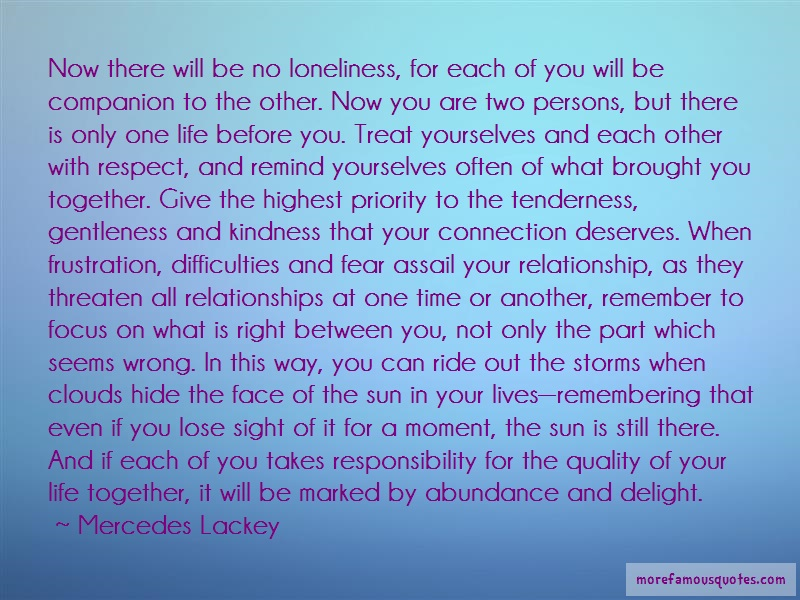 Mercedes Lackey Quotes: Now There Will Be No Loneliness For Each