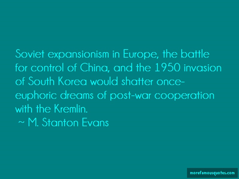 M. Stanton Evans Quotes: Soviet expansionism in europe the battle