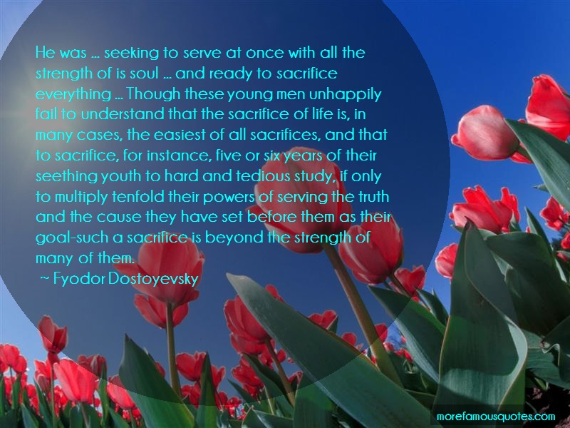 Fyodor Dostoyevsky Quotes: He was seeking to serve at once with all