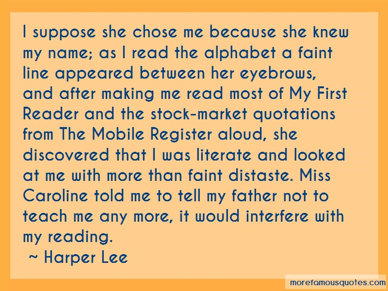 Harper Lee Quotes: I suppose she chose me because she knew
