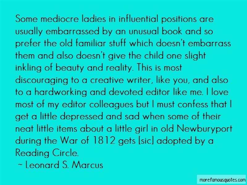 Leonard S. Marcus Quotes: Some mediocre ladies in influential