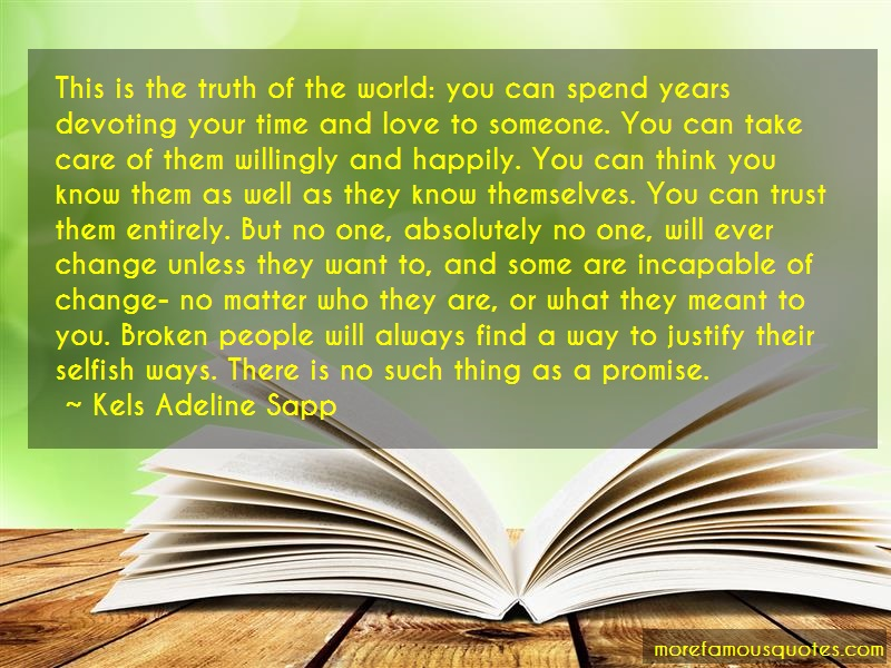 Kels Adeline Sapp Quotes: This Is The Truth Of The World You Can