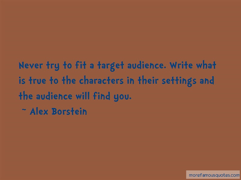 Alex Borstein Quotes: Never Try To Fit A Target Audience Write