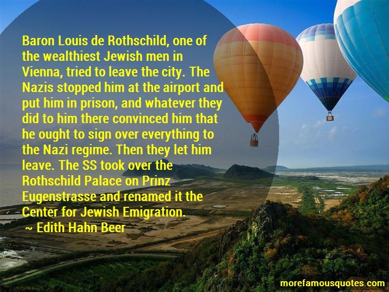 Edith Hahn Beer Quotes: Baron louis de rothschild one of the