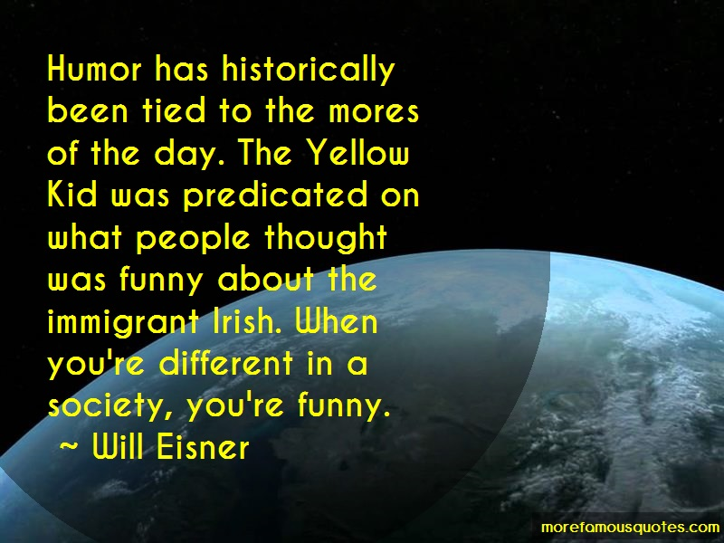 Will Eisner Quotes: Humor Has Historically Been Tied To The