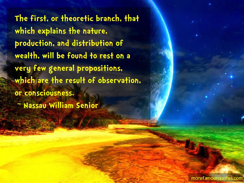 Nassau William Senior Quotes: The first or theoretic branch that which