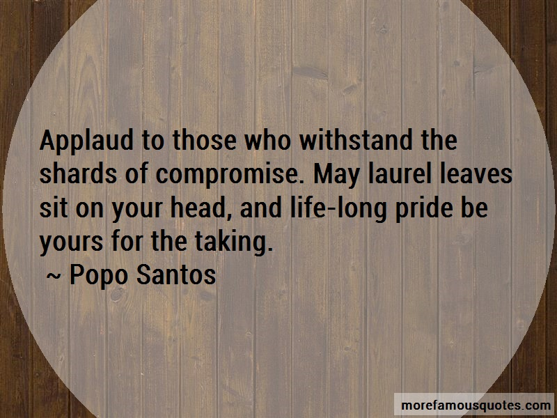 Popo Santos Quotes: Applaud To Those Who Withstand The
