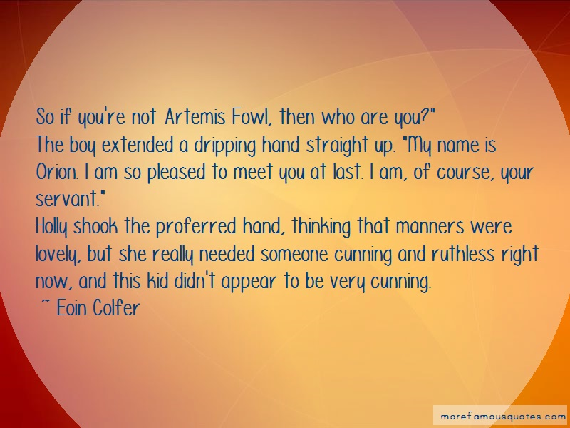 Eoin Colfer Quotes: So If Youre Not Artemis Fowl Then Who