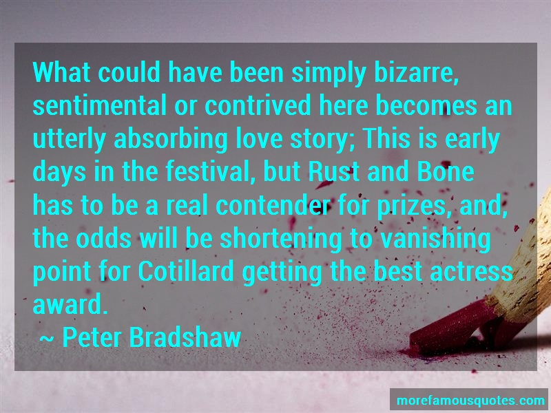 Peter Bradshaw Quotes: What could have been simply bizarre