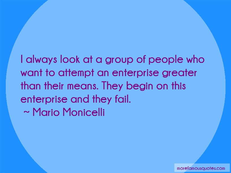 Mario Monicelli Quotes: I Always Look At A Group Of People Who