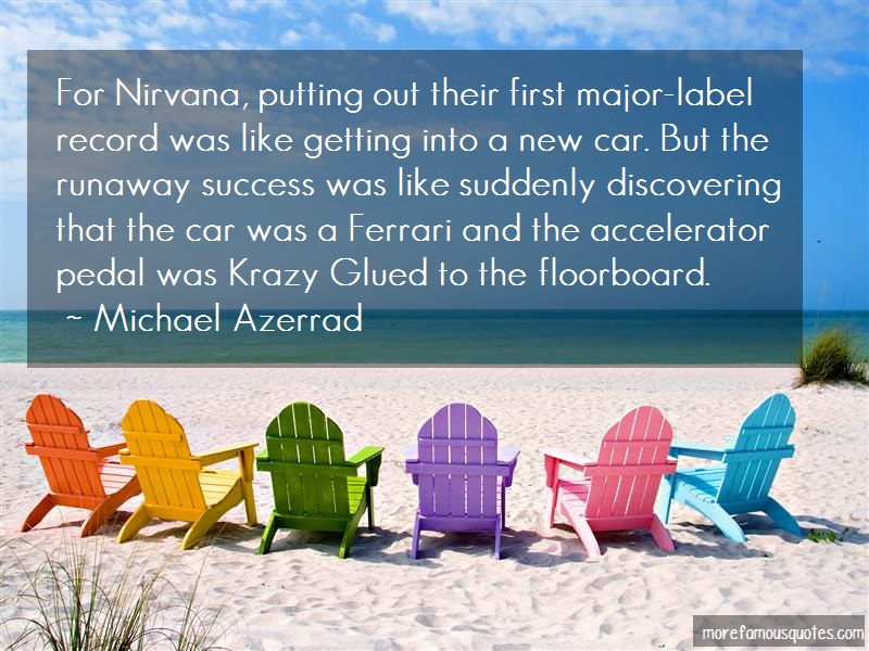 Michael Azerrad Quotes: For nirvana putting out their first