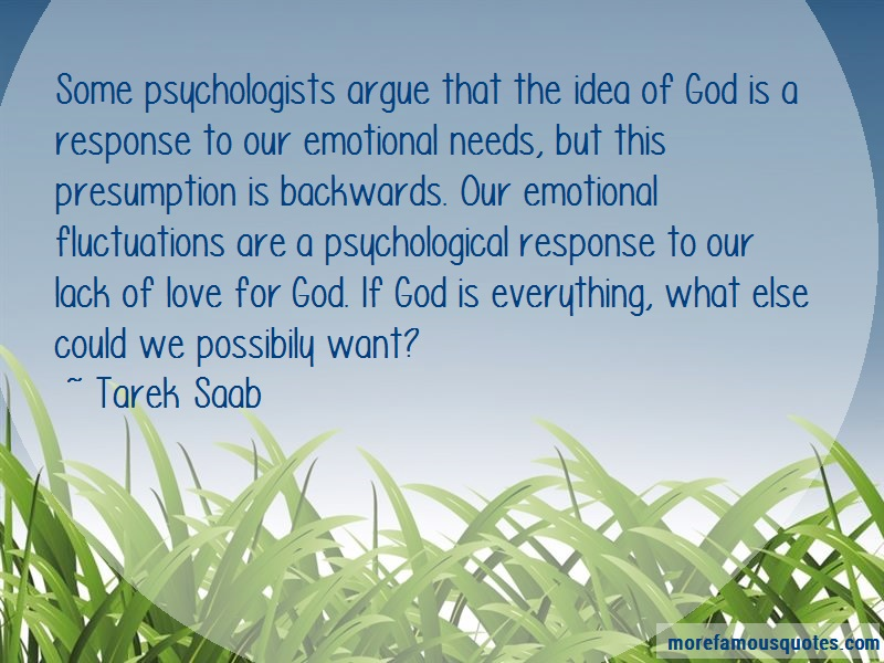 Tarek Saab Quotes: Some Psychologists Argue That The Idea