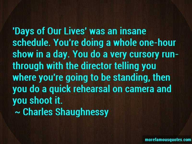 Charles Shaughnessy Quotes: Days Of Our Lives Was An Insane Schedule