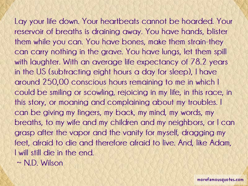 N.D. Wilson Quotes: Lay Your Life Down Your Heartbeats