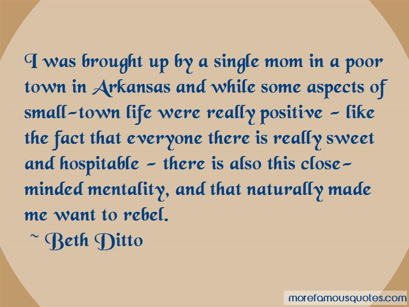 Beth Ditto Quotes: I was brought up by a single mom in a