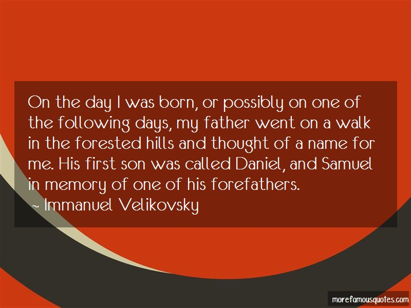 Immanuel Velikovsky Quotes: On The Day I Was Born Or Possibly On One