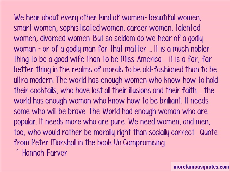 Hannah Farver Quotes: We hear about every other kind of women