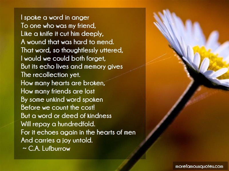 C.A. Lufburrow Quotes: I spoke a word in anger to one who was