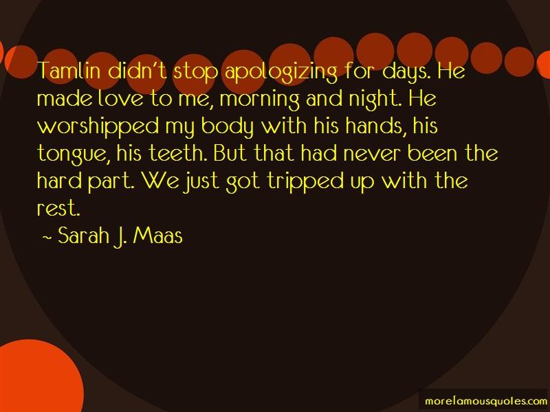 Sarah J. Maas Quotes: Tamlin didnt stop apologizing for days