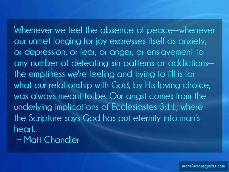 Matt Chandler Quotes: Whenever We Feel The Absence Of