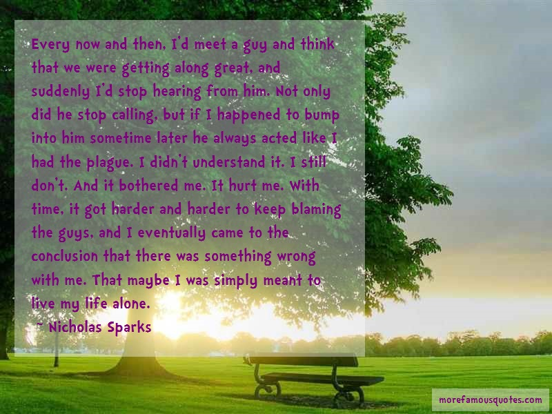 Nicholas. Sparks Quotes: Every now and then id meet a guy and