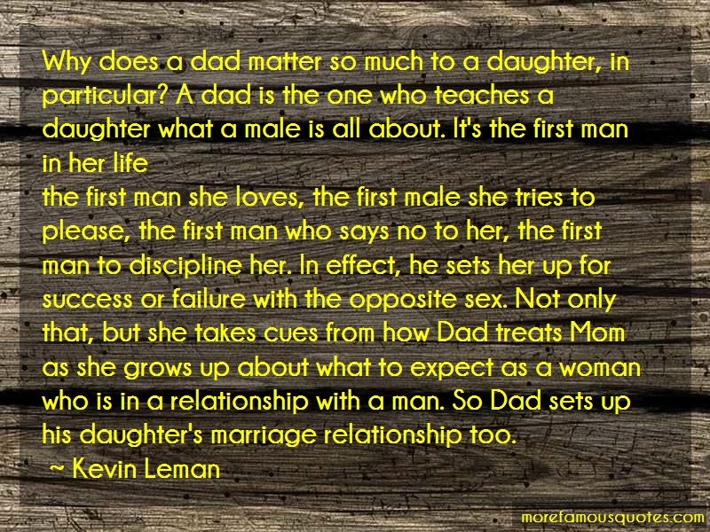 Kevin Leman Quotes: Why does a dad matter so much to a