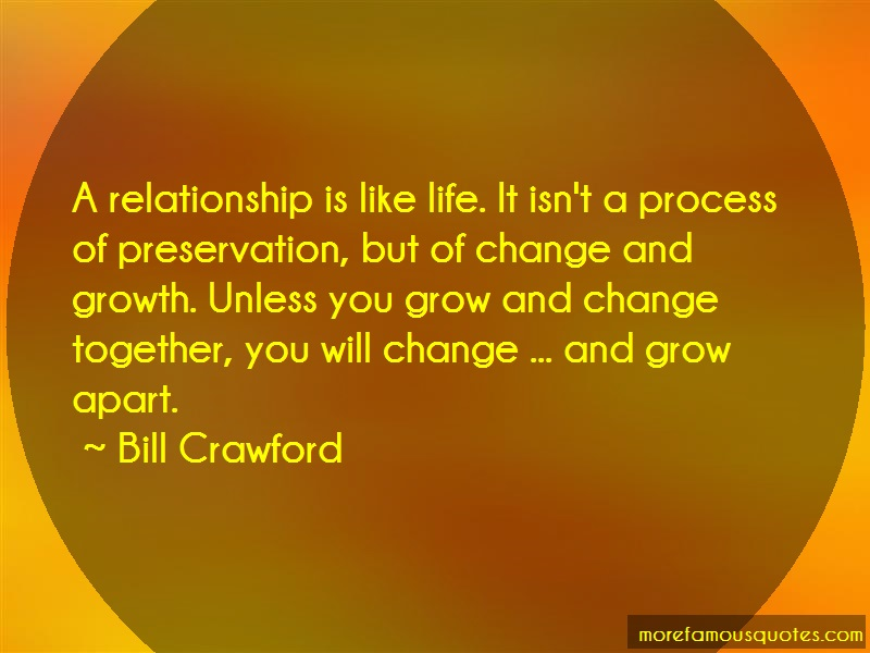 Bill Crawford Quotes: A relationship is like life it isnt a