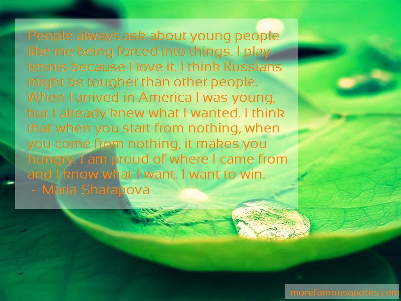 Maria Sharapova Quotes: People always ask about young people