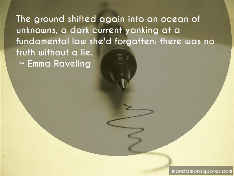 Emma Raveling Quotes: The Ground Shifted Again Into An Ocean