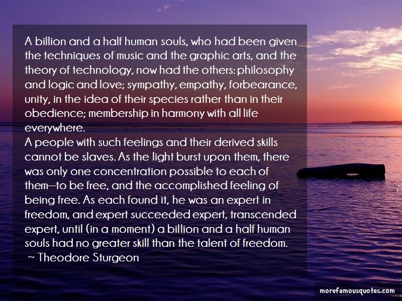 Theodore Sturgeon Quotes: A billion and a half human souls who had