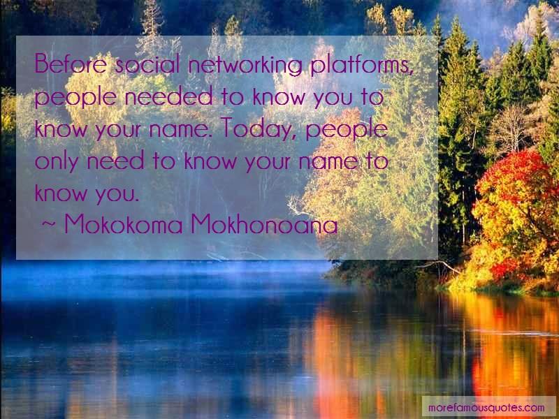 Mokokoma Mokhonoana Quotes: Before Social Networking Platforms