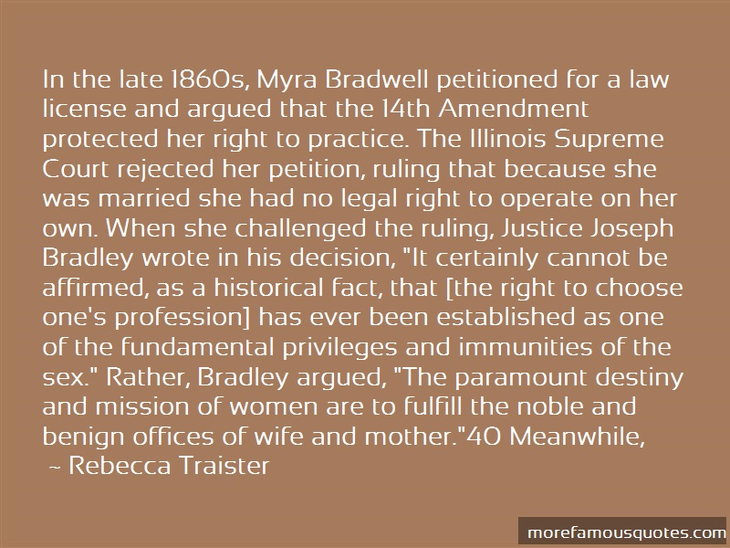 Rebecca Traister Quotes: In The Late 1860s Myra Bradwell
