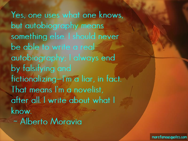 Alberto Moravia Quotes: Yes One Uses What One Knows But