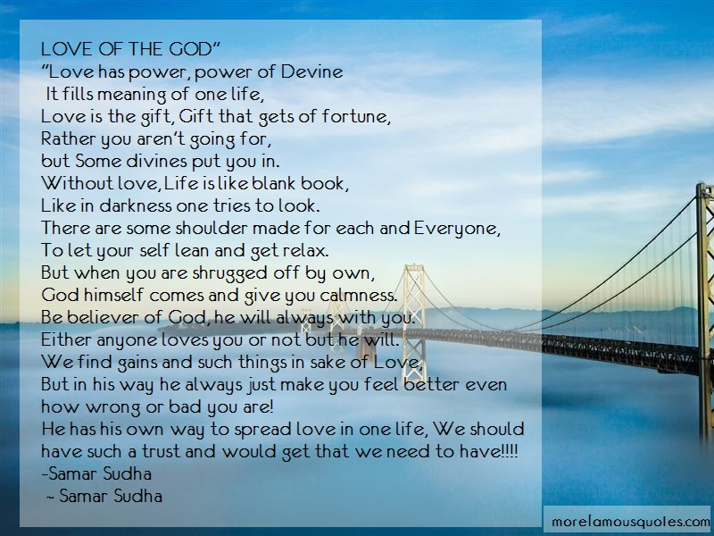 Samar Sudha Quotes: Love of the god love has power power of