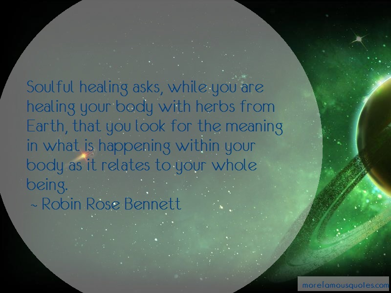 Robin Rose Bennett Quotes: Soulful Healing Asks While You Are