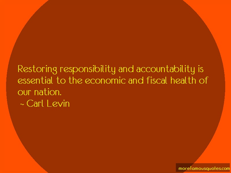 Carl Levin Quotes: Restoring responsibility and