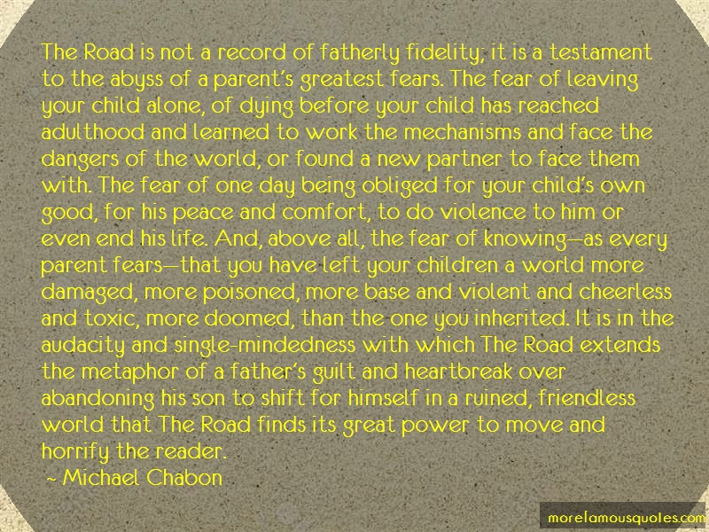 Michael Chabon Quotes: The Road Is Not A Record Of Fatherly