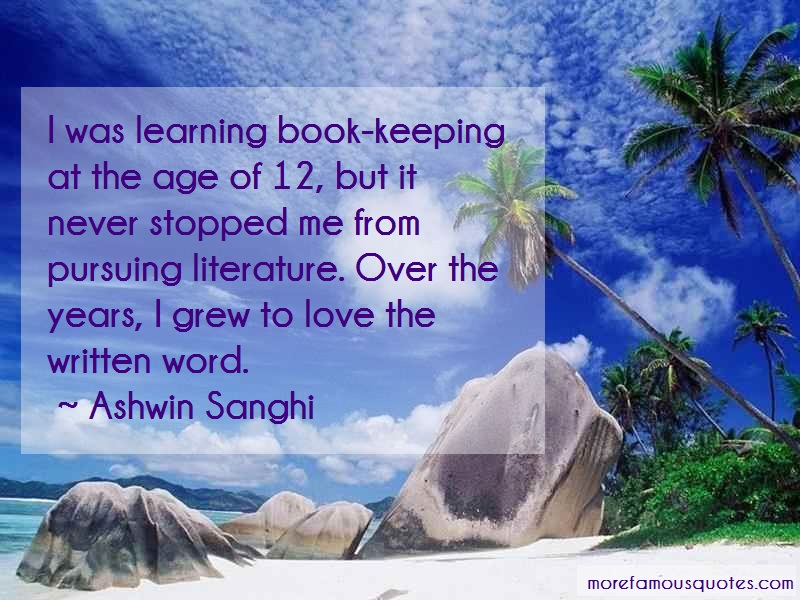 Ashwin Sanghi Quotes: I Was Learning Book Keeping At The Age