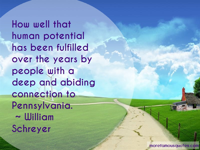 William Schreyer Quotes: How well that human potential has been