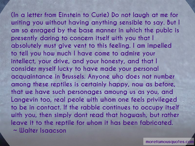 Walter Isaacson Quotes: In a letter from einstein to curie do