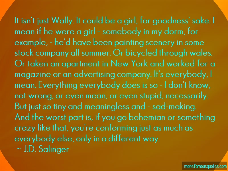 J.D. Salinger Quotes: It Isnt Just Wally It Could Be A Girl