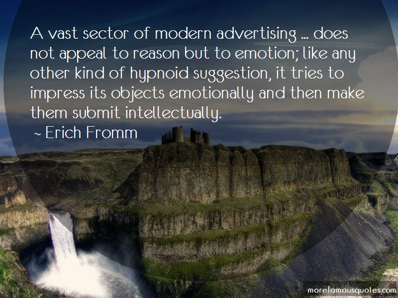 Erich Fromm Quotes: A Vast Sector Of Modern Advertising Does