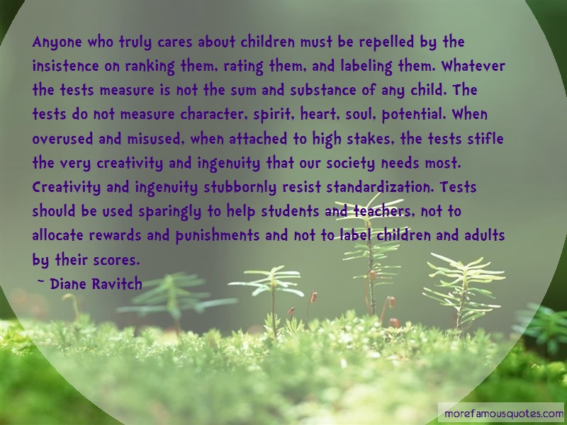 Diane Ravitch Quotes: Anyone Who Truly Cares About Children