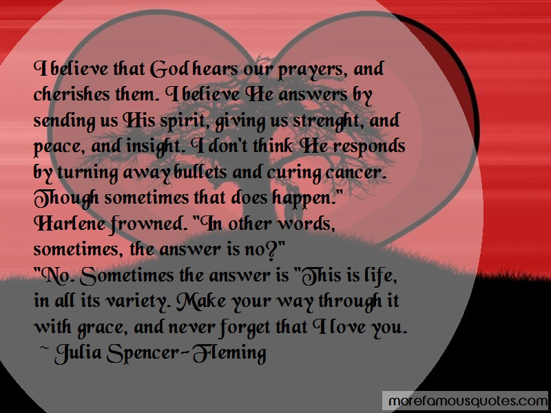Julia Spencer-Fleming Quotes: I Believe That God Hears Our Prayers And