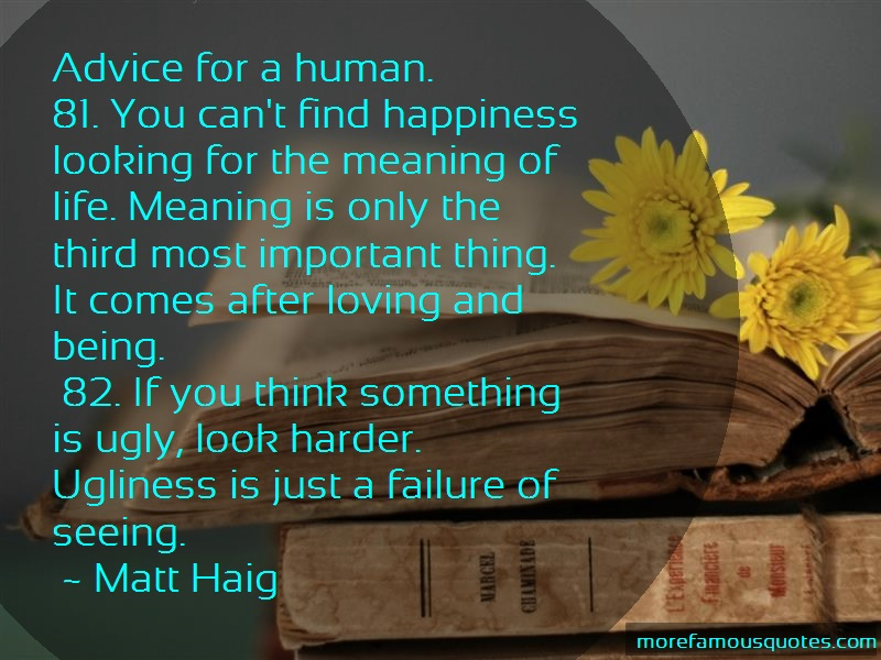 Matt Haig Quotes: Advice for a human 81 you cant find