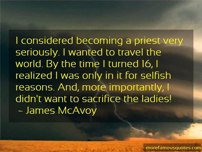 James McAvoy Quotes: I considered becoming a priest very