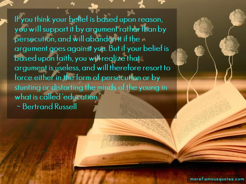 Bertrand Russell Quotes: If You Think Your Belief Is Based Upon