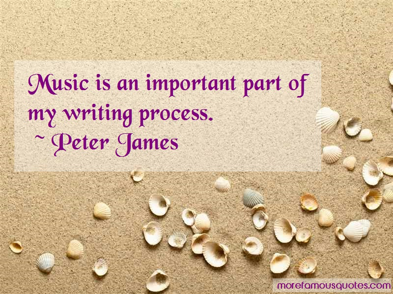 Peter James Quotes: Music Is An Important Part Of My Writing