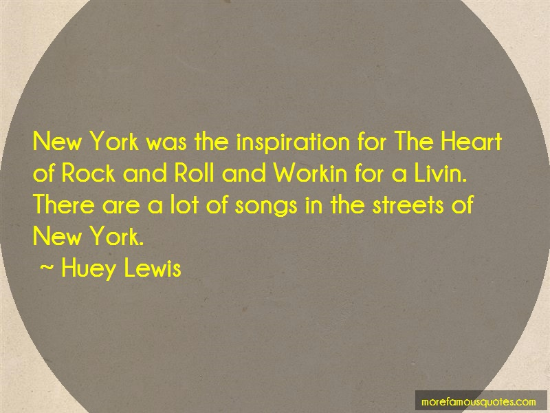 Huey Lewis Quotes: New York Was The Inspiration For The