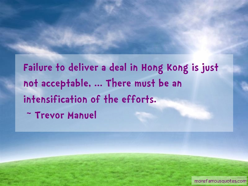 Trevor Manuel Quotes: Failure To Deliver A Deal In Hong Kong